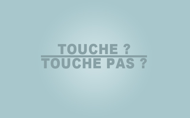 ca touche ou ca touche pas