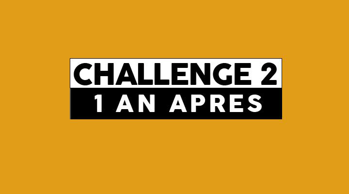 challenge 2 un an après